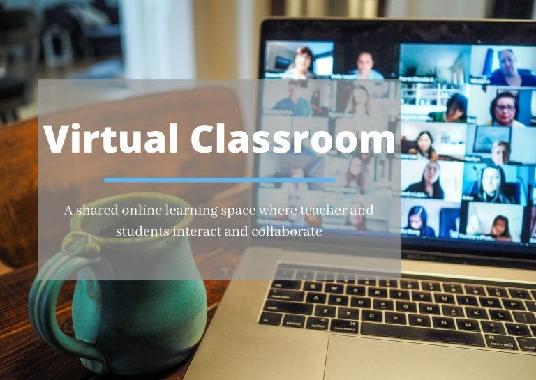 Virtual Classroom: a shared online learning space where teacher and students interact and collaborate