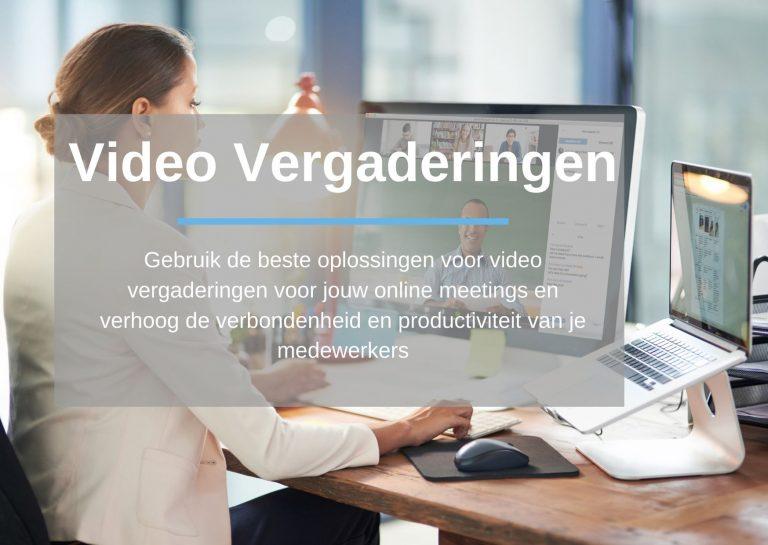 Video vergaderingen: Gebruik de beste oplossingen voor video vergaderingen voor jouw online meetings en verhoog de verbondenheid en productiviteit van je medewerkers