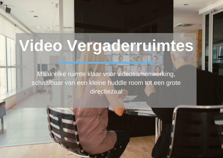 Video vergaderruimtes: Maak elke ruimte klaar voor videosamenwerking, schaalbaar van een kleine huddle room tot een grote directiezaal