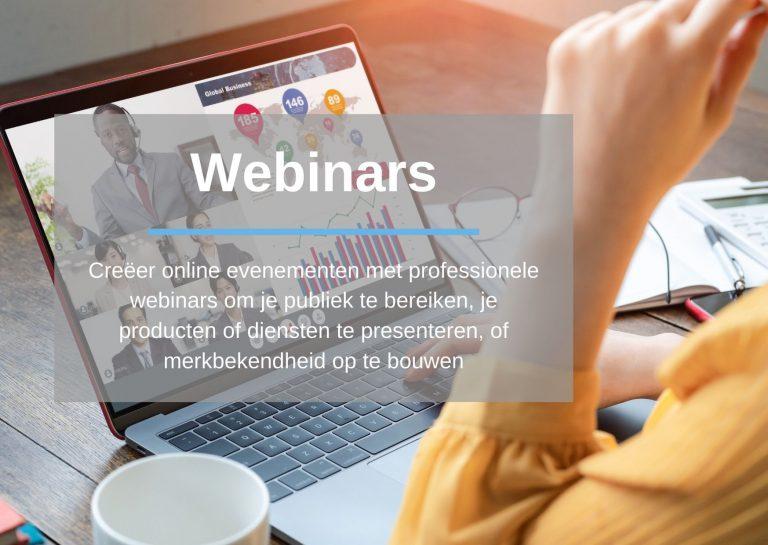 Webinars: Creëer online evenementen met professionele webinars om je publiek te bereiken, je producten of diensten te presenteren, of merkbekendheid op te bouwen